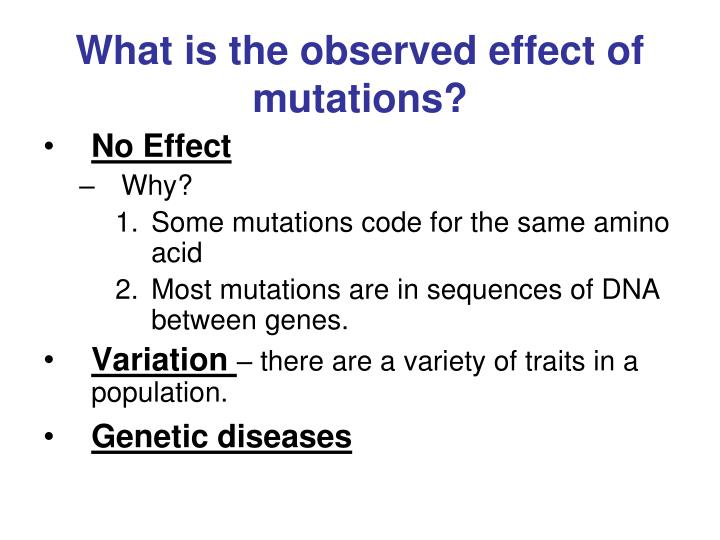 What is the observed effect of mutations?