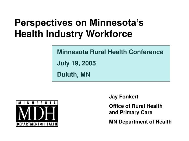 Perspectives on Minnesota's Health Industry Workforce