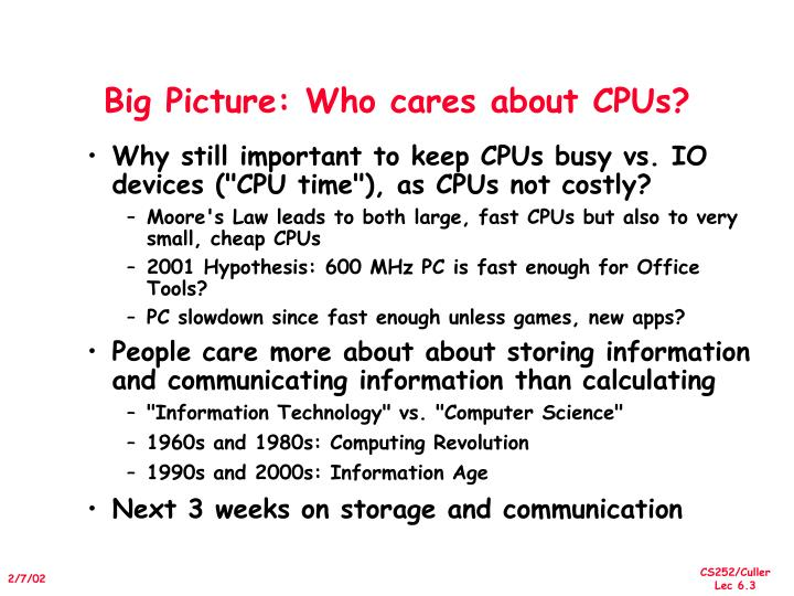 Big Picture: Who cares about CPUs?