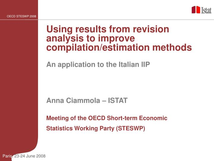 Using results from revision analysis to improve compilation/estimation methods