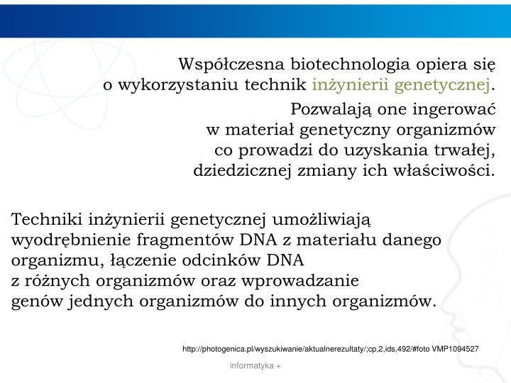 Współczesna biotechnologia opiera się