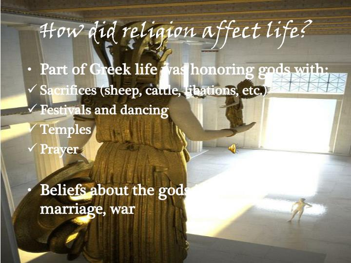 How did religion affect life?