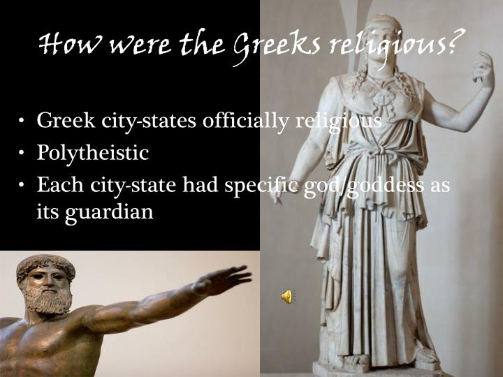 How were the Greeks religious?