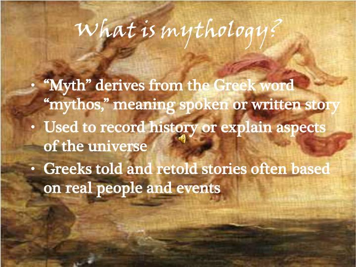 What is mythology?
