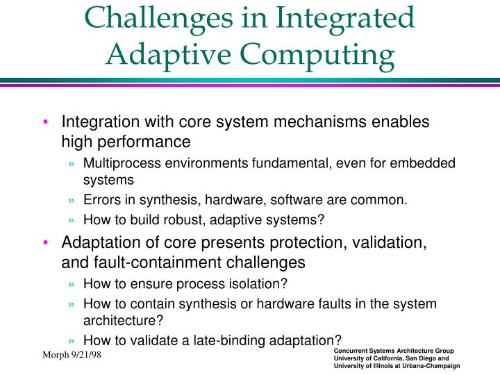 Challenges in integrated adaptive computing