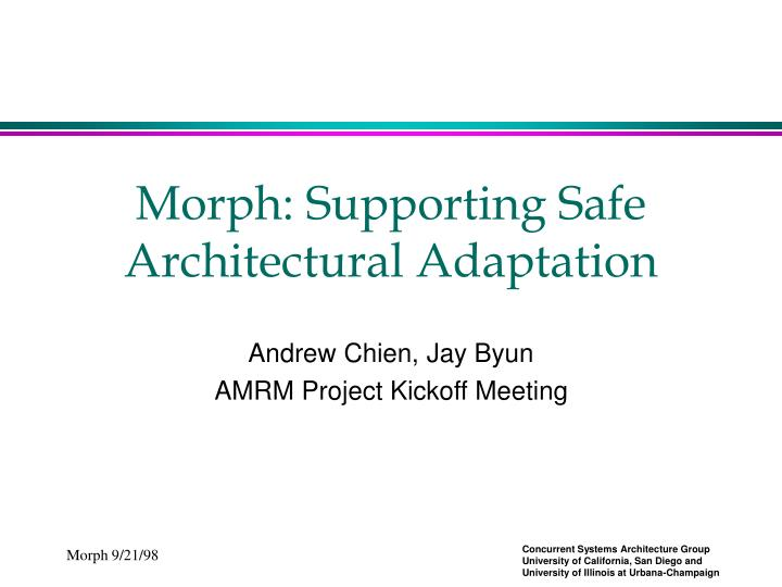 Morph supporting safe architectural adaptation