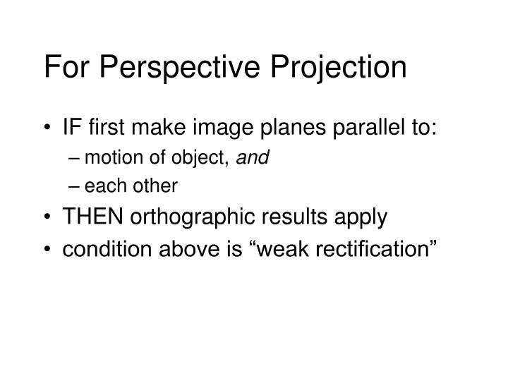 For Perspective Projection