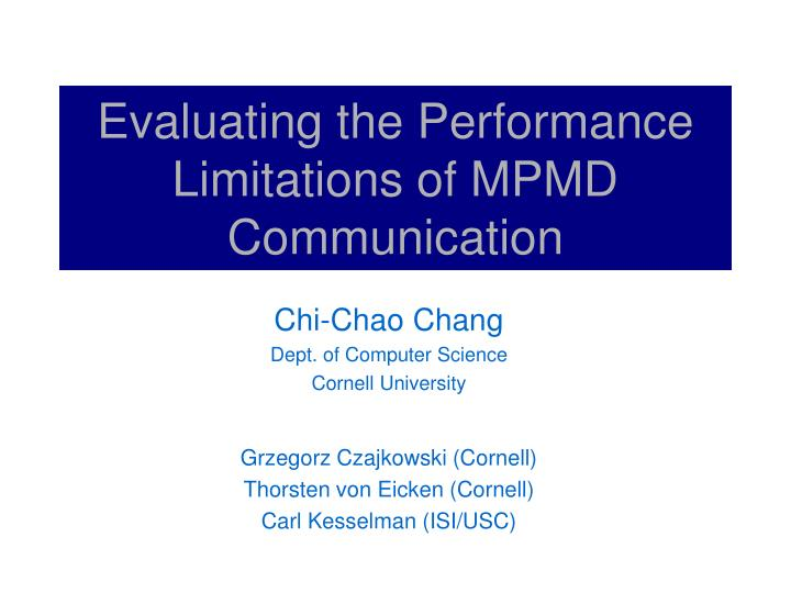 Evaluating the performance limitations of mpmd communication