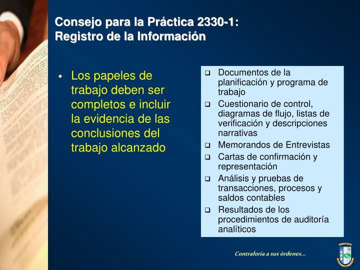 Los papeles de trabajo deben ser completos e incluir la evidencia de las conclusiones del trabajo alcanzado