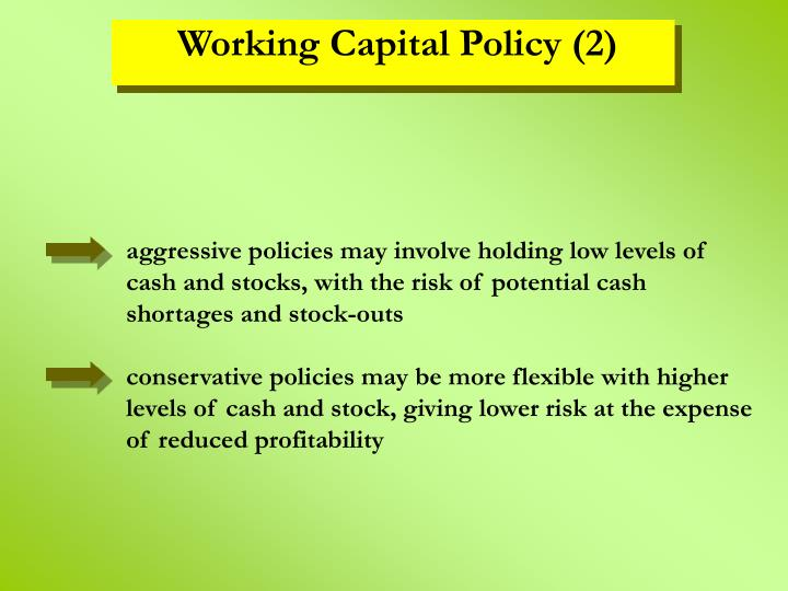 aggressive policies may involve holding low levels of