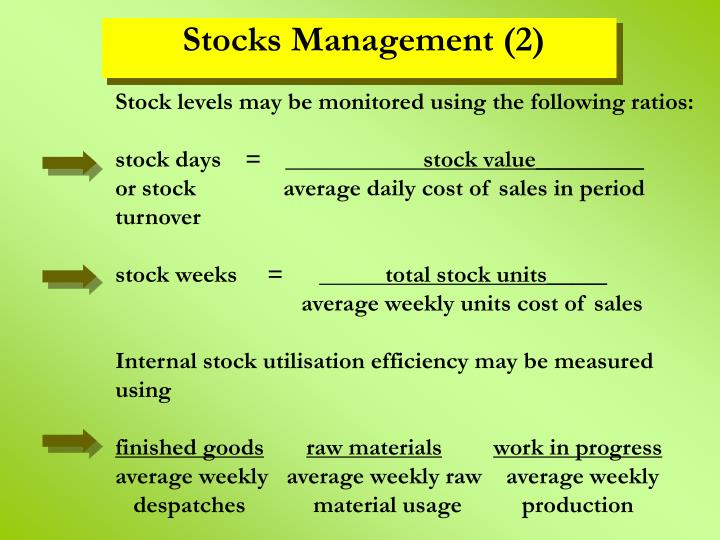 Stock levels may be monitored using the following ratios: