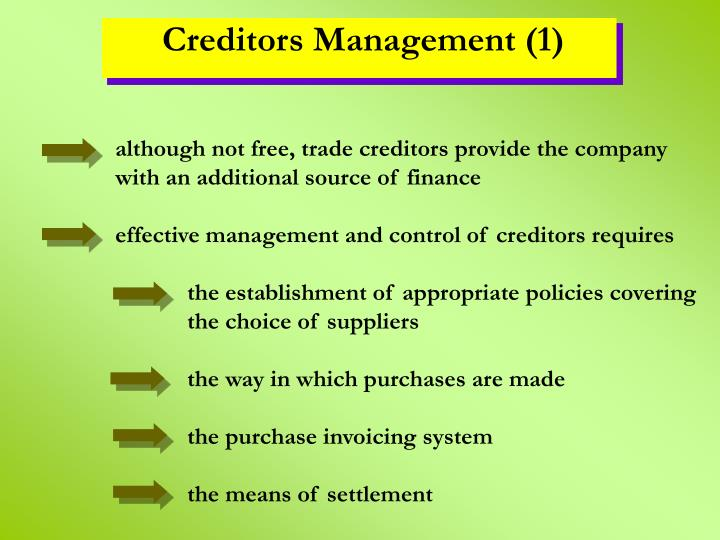 although not free, trade creditors provide the company with an additional source of finance