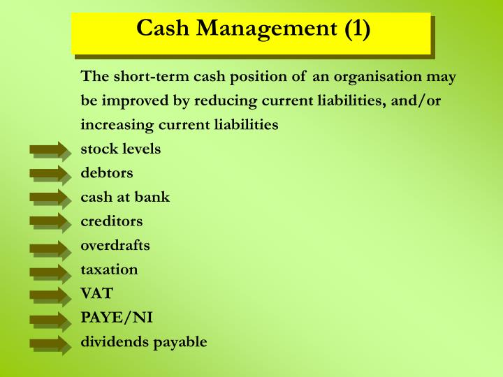 The short-term cash position of an organisation may