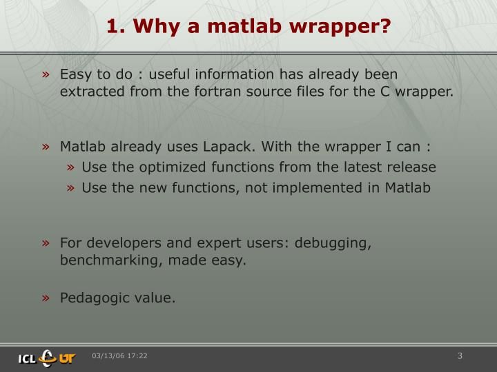 1. Why a matlab wrapper?