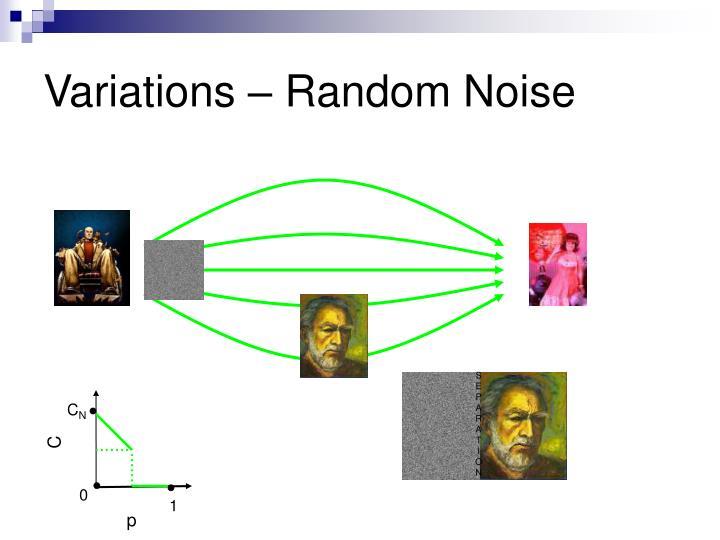 Variations – Random Noise