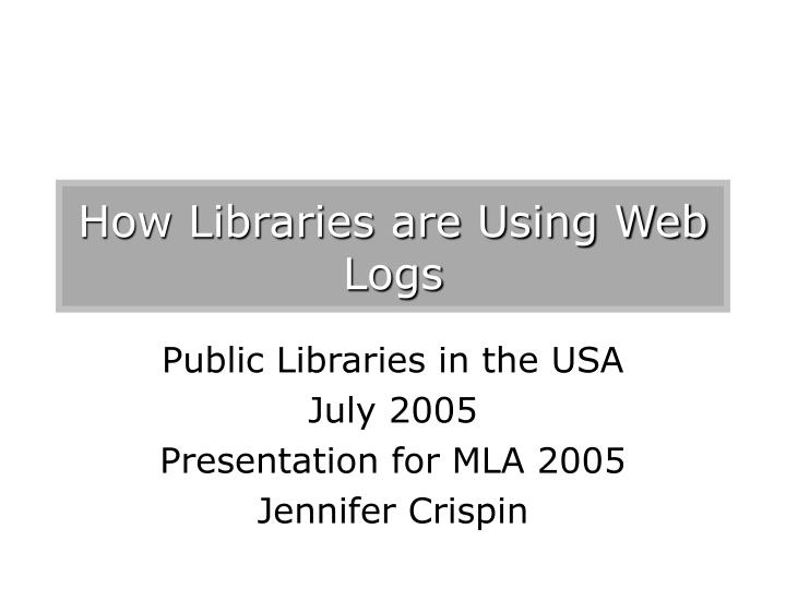 How Libraries are Using Web Logs