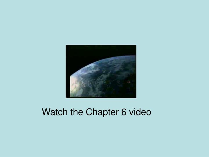Watch the Chapter 6 video