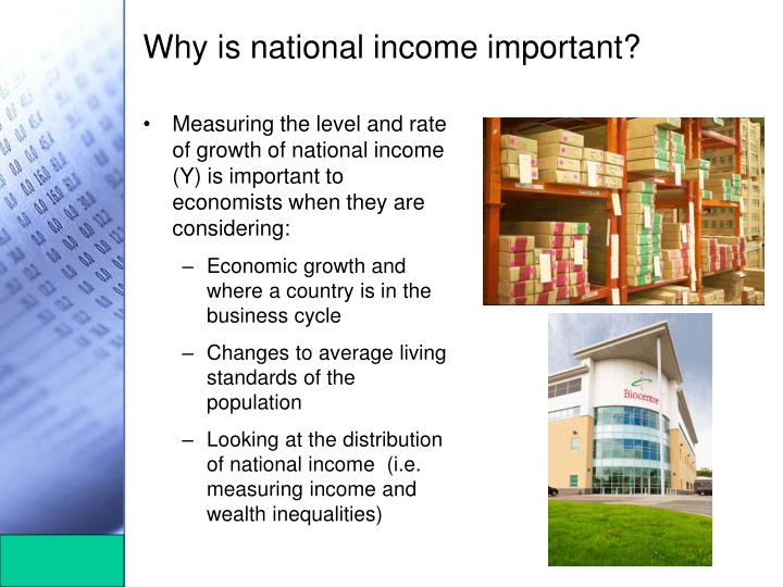 importance of national income National income definition of national income :-national income refers to as the net economic value of all final goods and services produced within the domestic.