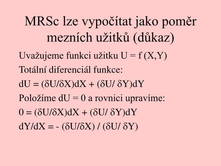 MRSc lze vypočítat jako poměr mezních užitků (důkaz)