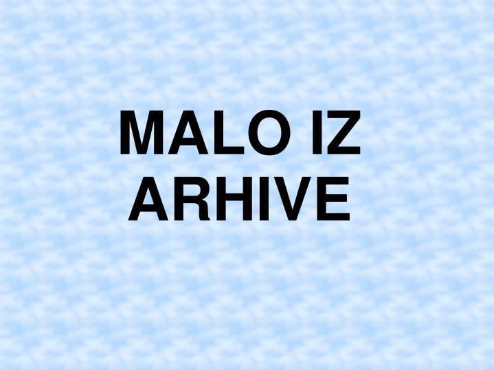 MALO IZ ARHIVE