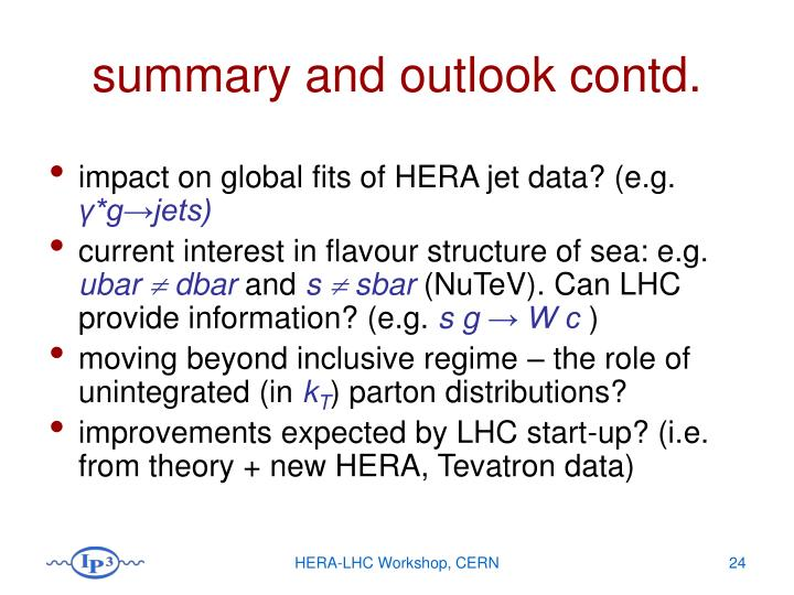 summary and outlook contd.