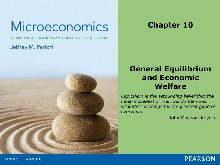 Chapter 10 general equilibrium and economic welfare