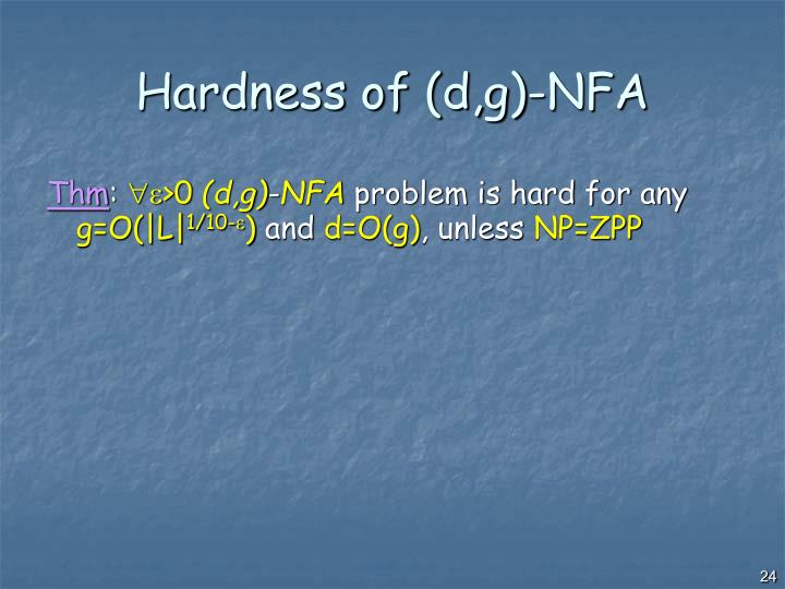Hardness of (d,g)-NFA