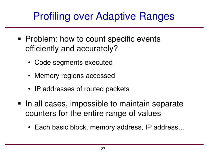 Profiling over Adaptive Ranges