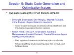 session 5 static code generation and optimization issues