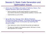 session 5 static code generation and optimization issues1