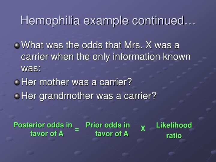 Hemophilia example continued…