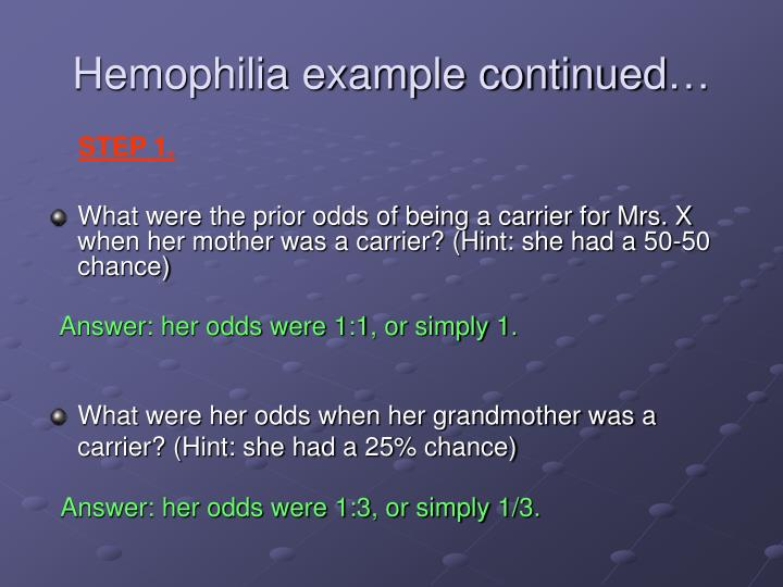 Hemophilia example continued…