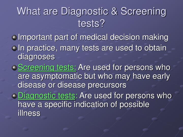 What are Diagnostic & Screening tests?