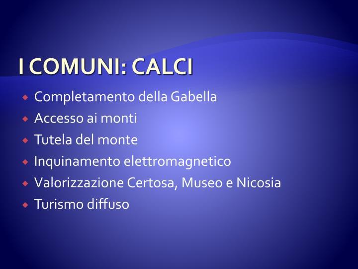 I COMUNI: CALCI