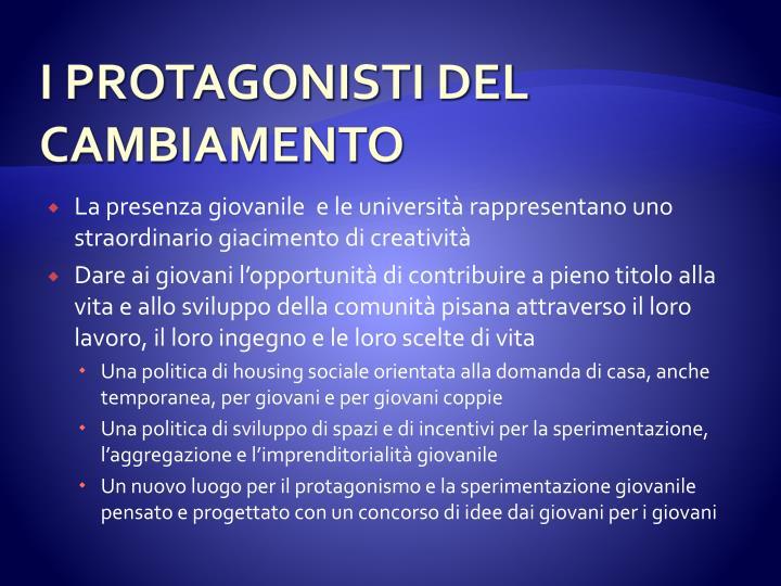 I PROTAGONISTI DEL CAMBIAMENTO