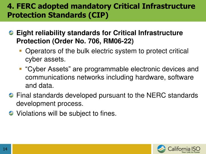 4. FERC adopted mandatory Critical Infrastructure Protection Standards (CIP)