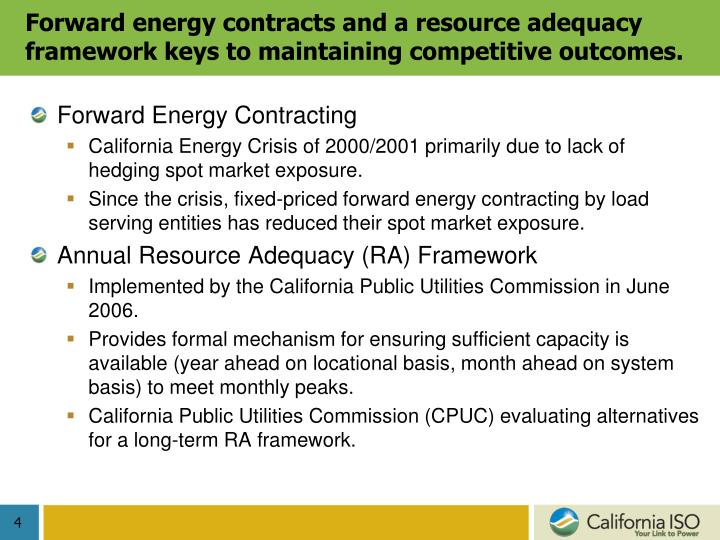 Forward energy contracts and a resource adequacy framework keys to maintaining competitive outcomes.