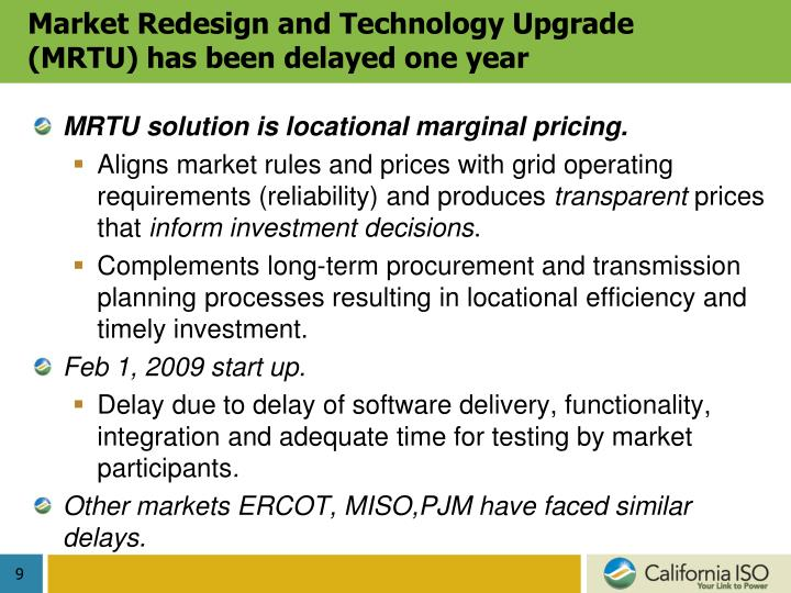 Market Redesign and Technology Upgrade (MRTU) has been delayed one year