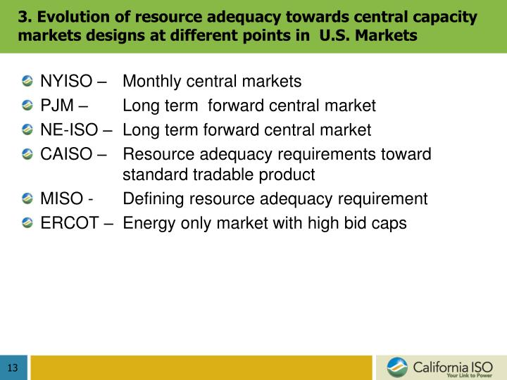 3. Evolution of resource adequacy towards central capacity markets designs at different points in  U.S. Markets
