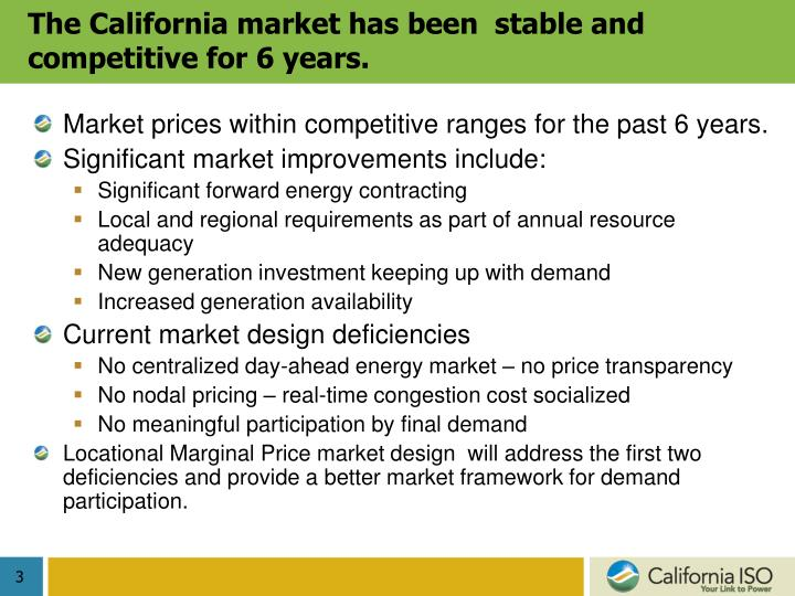 The california market has been stable and competitive for 6 years