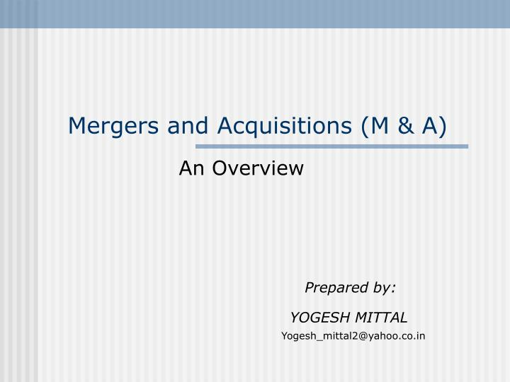 Mergers and acquisitions m a