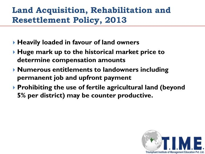 Land Acquisition, Rehabilitation and Resettlement Policy, 2013