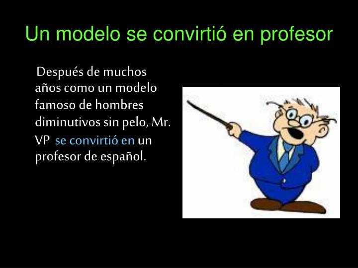 Un modelo se convirtió en profesor