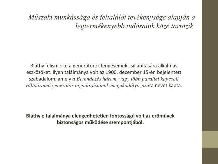 Mszaki munkssga s feltalli tevkenysge alapjn a legtermkenyebb tudsaink kz tartozik.
