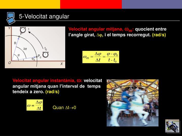 5-Velocitat angular