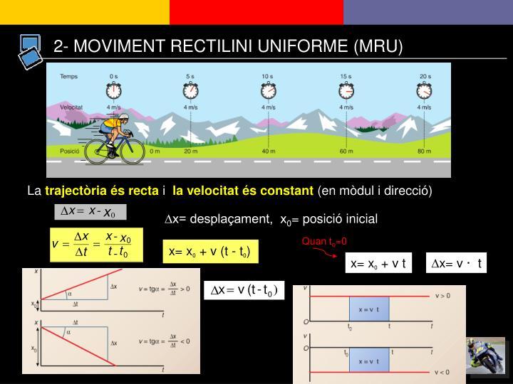 2- MOVIMENT RECTILINI UNIFORME (MRU)