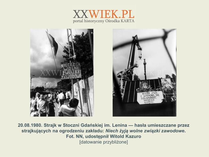 20.08.1980. Strajk w Stoczni Gdaskiej im. Lenina  hasa umieszczane przez strajkujcych na ogrodzeniu zakadu: