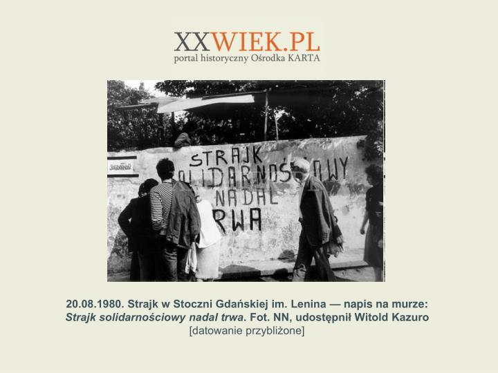 20.08.1980. Strajk w Stoczni Gdaskiej im. Lenina  napis na murze: