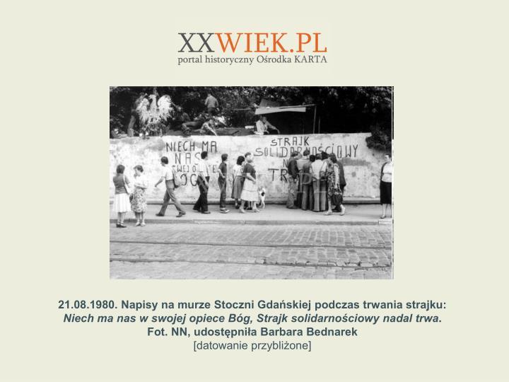 21.08.1980. Napisy na murze Stoczni Gdaskiej podczas trwania strajku: