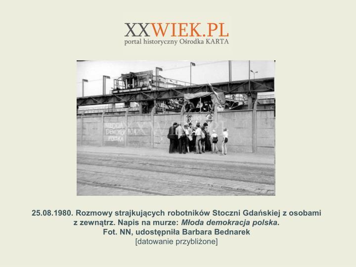 25.08.1980. Rozmowy strajkujcych robotnikw Stoczni Gdaskiej z osobami